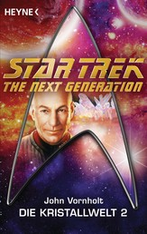 Star Trek - The Next Generation: Kristallwelt 2 - Roman