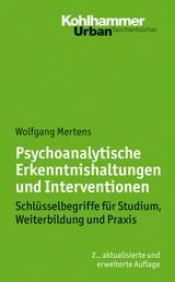 Psychoanalytische Erkenntnishaltungen und Interventionen - Schlüsselbegriffe für Studium, Weiterbildung und Praxis