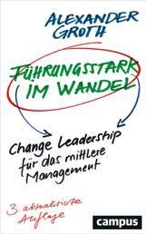 Führungsstark im Wandel - Change Leadership für das mittlere Management