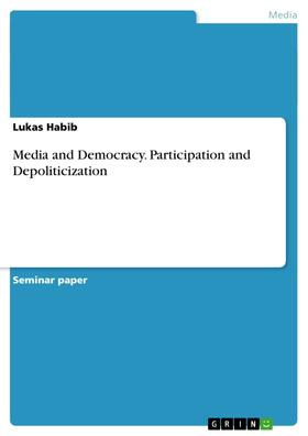 Media and Democracy. Participation and Depoliticization