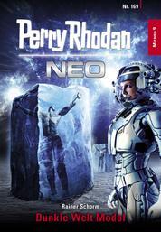 Perry Rhodan Neo 169: Dunkle Welt Modul - Staffel: Mirona
