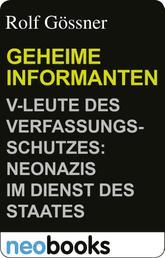Geheime Informanten - V-Leute des Verfassungsschutzes: Neonazis im Dienst des Staates