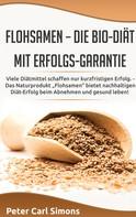 Peter Carl Simons: Flohsamen – die Bio-Diät mit Erfolgs-Garantie ★★★★