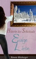 Renate Blieberger: Hüterin des Schicksals - Ewige Liebe ★★★★