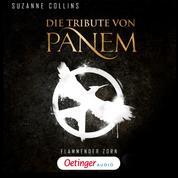Die Tribute von Panem. Flammender Zorn - Ungekürzte Lesung