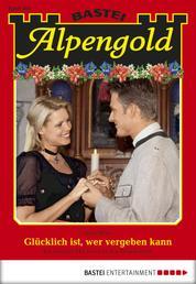 Alpengold - Folge 183 - Glücklich ist, wer vergeben kann