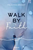 Felicitas Brandt: Walk by FAITH ★★★★