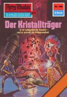 Ernst Vlcek: Perry Rhodan 796: Der Kristallträger ★★★★