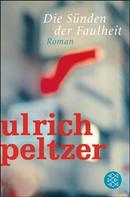 Ulrich Peltzer: Die Sünden der Faulheit ★★★★