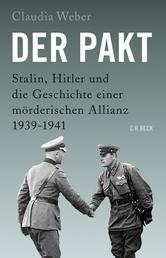 Der Pakt - Stalin, Hitler und die Geschichte einer mörderischen Allianz