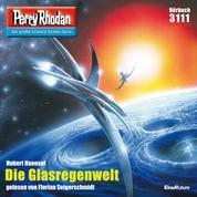 """Perry Rhodan 3111: Die Glasregenwelt - Perry Rhodan-Zyklus """"Chaotarchen"""""""