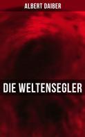 Albert Daiber: Die Weltensegler