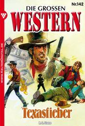 Die großen Western 142 - Texasfieber