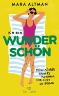 Mara Altman: Ich bin wunderschön, mein Körper kann es nur nicht so zeigen ★★★★