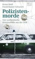 Remo Kroll: Polizistenmorde