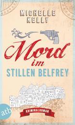 Mord im stillen Belfrey - Kriminalroman
