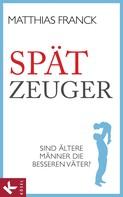 Matthias Franck: Spätzeuger ★★★★