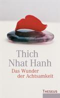 Thich Nhat Hanh: Das Wunder der Achtsamkeit ★★★★★