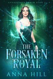 The Forsaken Royal - Reverse Harem Romantasy