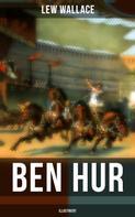 Lew Wallace: Ben Hur (Illustriert)
