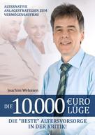 Joachim Wehnsen: Die 10.000 Euro Lüge