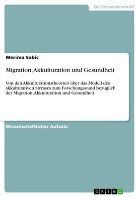 Migration, Akkulturation und Gesundheit