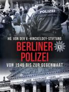 V. -Hinckeldey. Stiftung: Berliner Polizei von 1945 bis zur Gegenwart ★★★★★