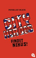 Peter Jay Black: City Heroes - Findet Nexus! ★★★★★