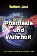 Norbert Jost: Phantasie und Wahrheit