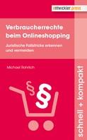 Michael Rohrlich: Verbraucherrechte beim Onlineshopping