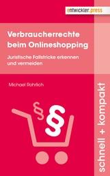 Verbraucherrechte beim Onlineshopping - Juristische Fallstricke erkennen und vermeiden