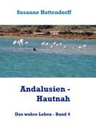 Susanne Hottendorff: Andalusien - Hautnah ★★★★★