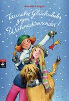 Annette Langen: Tausche Glückskeks gegen Weihnachtswunder ★★★★★