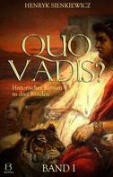 Henryk Sienkiewicz: Quo Vadis? Band I