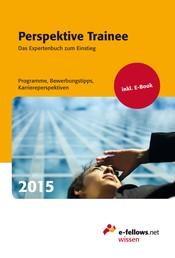 Perspektive Trainee 2015 - Das Expertenbuch zum Einstieg