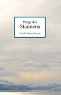 Ulrich Schmitz-Roden: Wege des Staunens