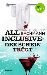 All inclusive - Der Schein trügt - Roman