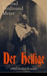 Der Heilige (Historischer Roman) - Die Geschichte eines politischen Mord: Thomas Becket und Henry II. von England