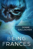 Dorrie Gallacher: Being Frances