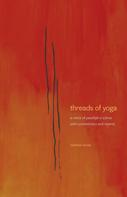 Matthew Remski: Threads of Yoga
