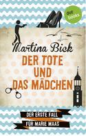Martina Bick: Der Tote und das Mädchen: Der erste Fall für Marie Maas ★★★