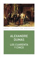 Alexandre Dumas: Los cuarenta y cinco