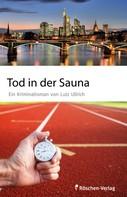 Lutz Ullrich: Tod in der Sauna ★★★★