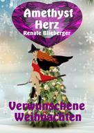 Renate Blieberger: Amethystherz - Verwunschene Weihnachten ★★★★