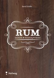 Rum - Geschichte - Herstellung - Marken