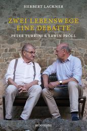 Zwei Lebenswege. Eine Debatte - Peter Turrini & Erwin Pröll