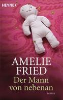 Amelie Fried: Der Mann von nebenan ★★★★