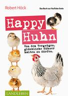 Robert Höck: Happy Huhn • Das Buch zur YouTube-Serie ★★★★★
