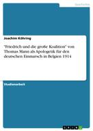 """Joachim Köhring: """"Friedrich und die große Koalition"""" von Thomas Mann als Apologetik für den deutschen Einmarsch in Belgien 1914"""