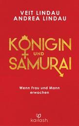 Königin und Samurai - Wenn Frau und Mann erwachen